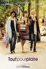 Tout pour plaire (2005)