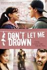 Don't Let Me Drown (2008)