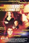 Por mujeres como tu (2004)