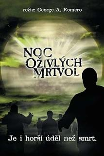 Noc oživlých mrtvol  - Night of the Living Dead
