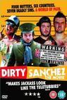 Dirty Sanchez: The Movie (2006)