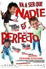 Va a ser que nadie es perfecto (2006)