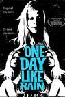 One Day Like Rain (2007)