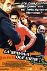 La semana que viene (sin falta) (2005)
