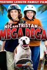 Nic & Tristan Go Mega Dega (2009)