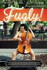 Fugly! (2011)
