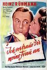 Ich vertraue Dir meine Frau an (1943)