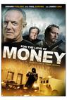 For the Love of Money (2011)