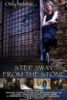 Step Away from the Stone (2010)