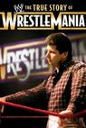 The True Story of WrestleMania (2011)