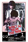 Nechoďte blízko parku (1981)