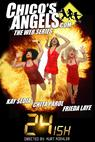 Chico's Angels: 24ish (2009)