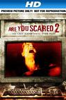 Are You Scared 2 (2009)