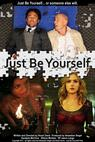 Just Be Yourself (2011)