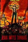 Jesus Hates Zombies (2012)