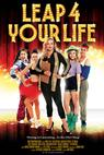 Leap 4 Your Life (2013)