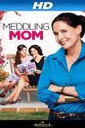 Meddling Mom (2013)