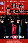 Dark Crusaders: The Reckoning (2007)