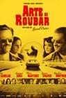Arte de Roubar (2008)