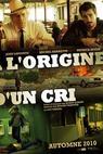 À l'origine d'un cri (2010)