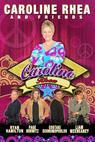Caroline Rhea & Friends (2011)