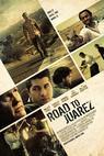 Road to Juarez (2013)