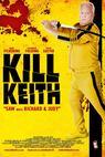 Kill Keith (2011)