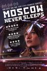 Moscow Never Sleeps (2014)