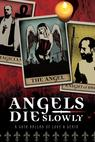 Angels Die Slowly (2010)
