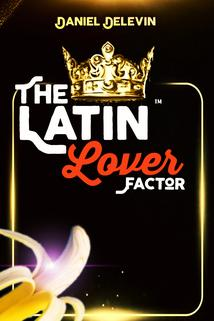 The Latin Lover Factor