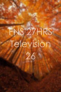 FNS 27HRS Television 26