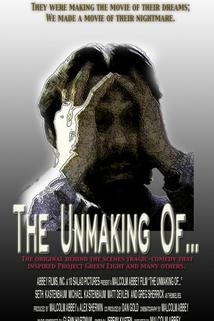 The Unmaking of...