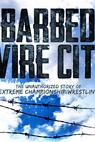 Barbed Wire City: The Unauthorized Story of Extreme Championship Wrestling (2013)
