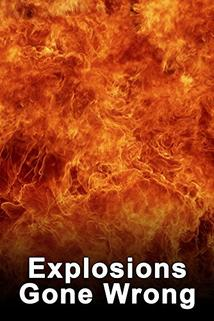 Explosions Gone Wrong