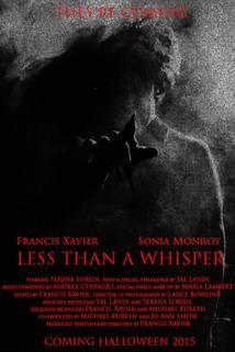 Less Than a Whisper