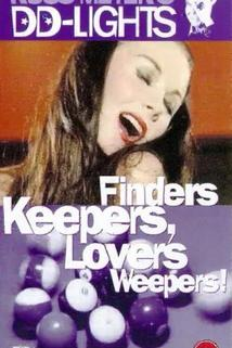 Finders Keepers, Lovers Weepers!  - Finders Keepers, Lovers Weepers!