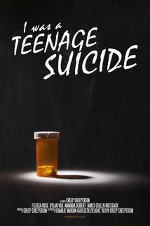 I Was a Teenage Suicide  - I Was a Teenage Suicide