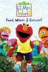 Elmo's World: Food. Water & Exercise