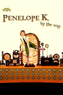 Penelope K, by the Way