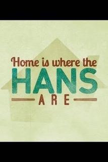 Home Is Where the Hans Are