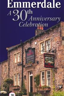 Emmerdale: A 30th Anniversary Celebration