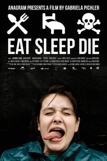 Jíst, spát, umřít