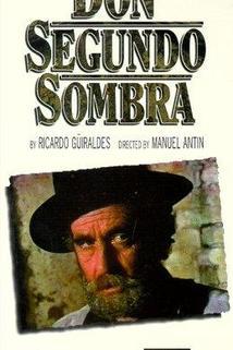 Don Segundo Sombra  - Don Segundo Sombra