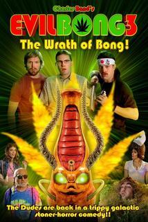 Evil Bong 3-D: The Wrath of Bong  - Evil Bong 3: The Wrath of Bong