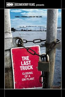 The Last Truck: Closing of a GM Plant  - The Last Truck: Closing of a GM Plant