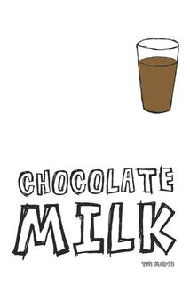 Chocolate Milk  - Chocolate Milk