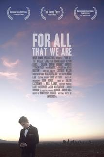 For All That We Are