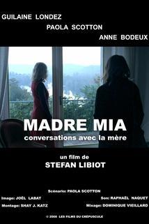 Madre Mia - Conversations avec la mère