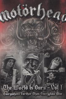 Motörhead: The World Is Ours - Everywhere Further Than Everyplace Else