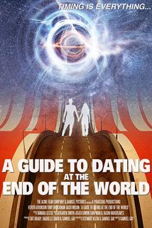 A Guide to Dating at the End of the World